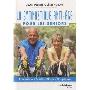 La gymnastique anti-âge pour les seniors : un livre de Jean-Pierre CLEMENCEAU